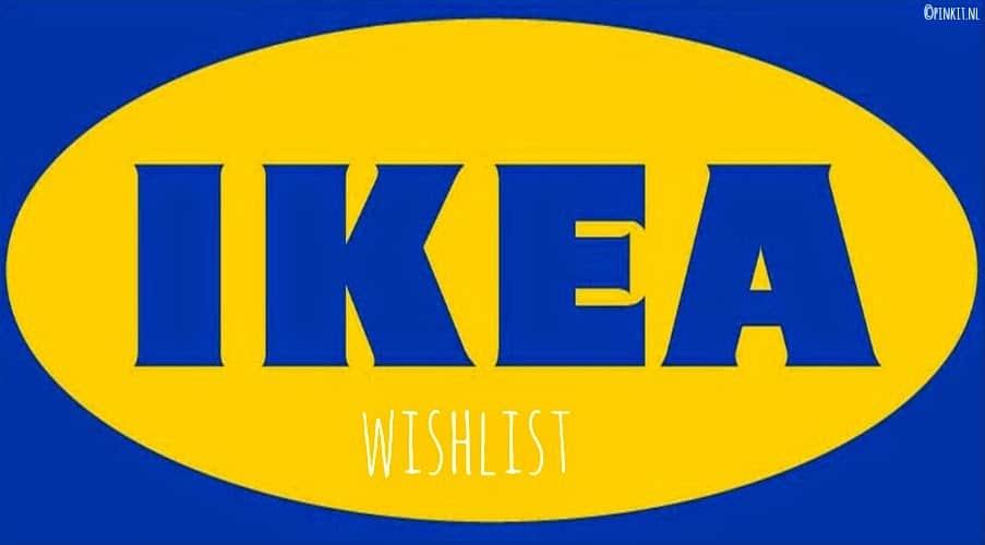 LIFESTYLE: IKEA WISHLIST #1