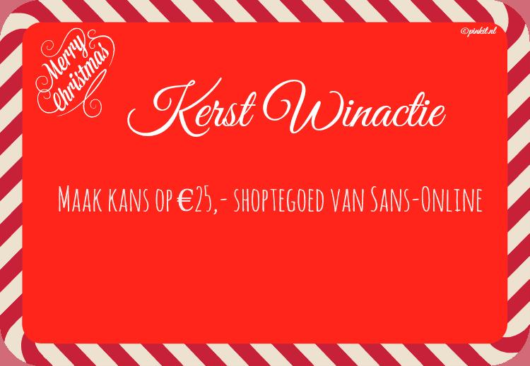 KERST WIN ACTIE #6: MAAK KANS OP €25,- shoptegoed van Sans-Online