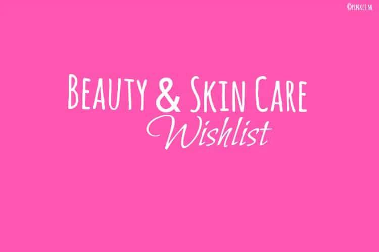 BEAUTY & SKIN CARE WISHLIST #2