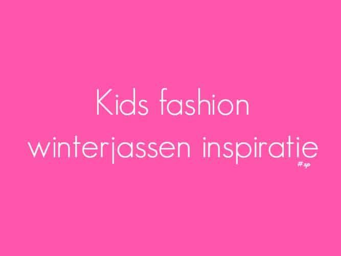 KIDS FASHION   INSPIRATIE WINTERJASSEN