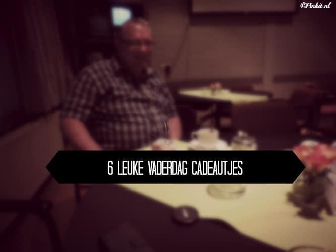 LIFESTYLE | 6 LEUKE VADERDAG CADEAUTJES