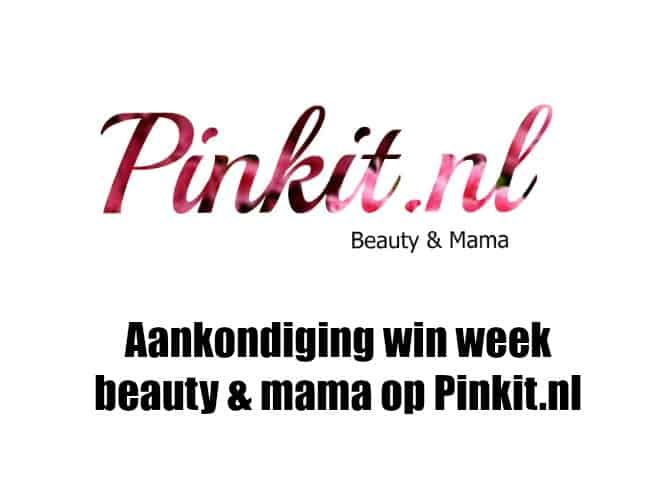 AANKONDIGING WIN WEEK PINKIT BEAUTY & MAMA