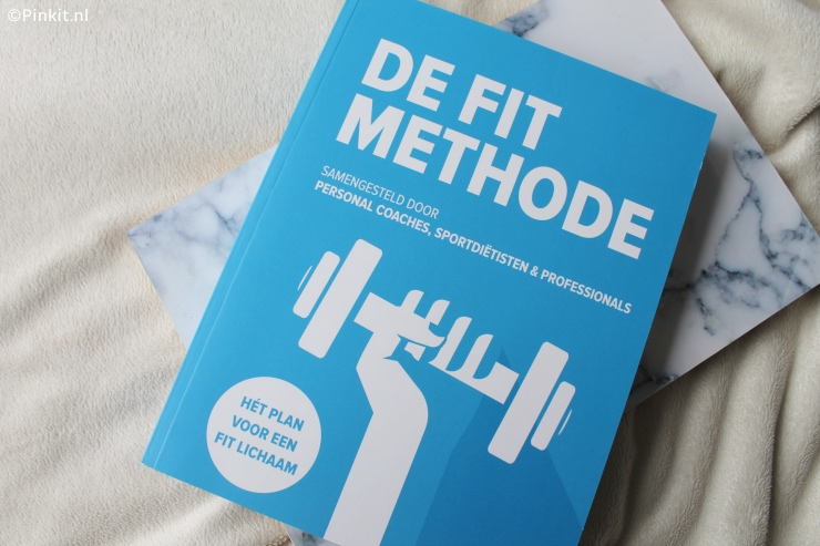 LIFESTYLE | AAN DE SLAG MET DE FIT METHODE
