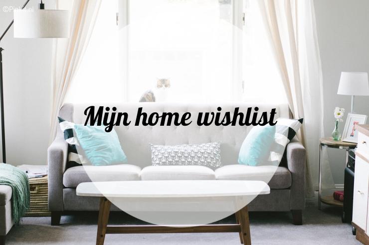 MIJN HOME WISHLIST VAN DIT MOMENT