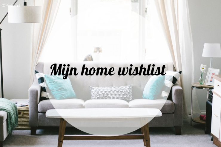Mijn home wishlist